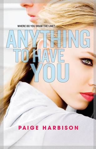 Anything to Have You by Paige Harbison