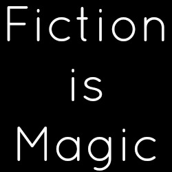 Fiction Is Magic