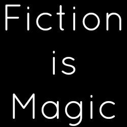 Fiction Is Magic
