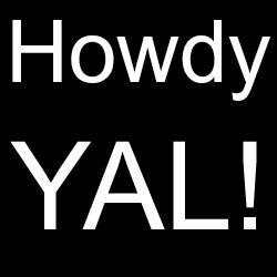 Howdy YAL!