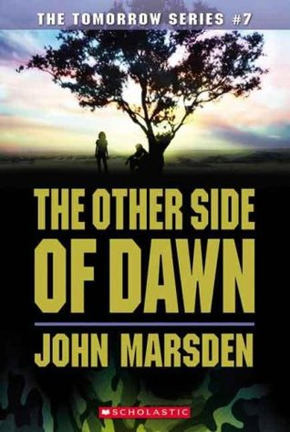 The Other Side of Dawn (Tomorrow, #7) by John Marsden