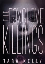 Book Blitz: The Foxglove Killings by Tara Kelly