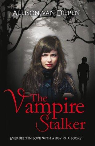 The Vampire Stalker by Allison van Diepen