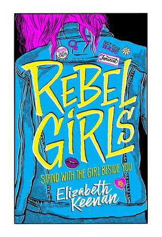 Rebel Girls by Elizabeth Keenan