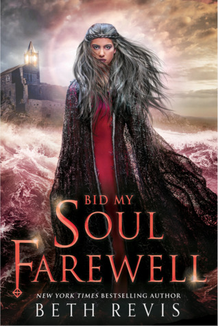 Bid My Soul Farewell (Give the Dark My Love, #2) by Beth Revis, Mhairi Morrison, Bruce Mann