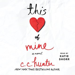This Heart of Mine by C.C. Hunter